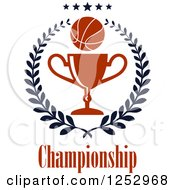 Clipart Of A Basketball With Stars In A Laurel Wreath With A Trophy Cup With Championship Text Royalty Free Vector Illustration