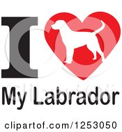 Clipart Of An I Heart My Labrador Dog Design Royalty Free Vector Illustration