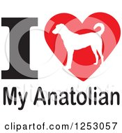 Clipart Of An I Heart My Anatolian Dog Design Royalty Free Vector Illustration