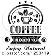 Clipart Of A Black And White Coffee Morning Enjoy Natural Design Royalty Free Vector Illustration