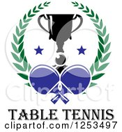 Clipart Of A Ping Pong Ball And Paddles With A Trophy And Laurel Wreath Over Table Tennis Text Royalty Free Vector Illustration