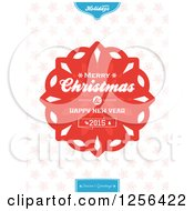Clipart Of A Red Merry Christmas And Happy New Year 2015 Snowflake Greeting Royalty Free Vector Illustration