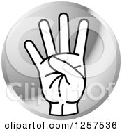 Clipart Of A Round Silver Icon Of A Counting Hand Holding Up 4 Fingers Four In Sign Language Royalty Free Vector Illustration