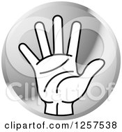 Clipart Of A Round Silver Icon Of A Counting Hand Holding Up 5 Fingers Five In Sign Language Royalty Free Vector Illustration