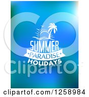 Clipart Of A Sun Island And Summer Paradise Holidays Text On Blue Royalty Free Vector Illustration by Vector Tradition SM