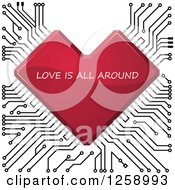 Clipart Of A Red Circuit Heart With Love Is All Around Text Royalty Free Vector Illustration