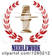 Clipart Of A Thimble Needle And Spool Of Thread In A Laurel Wreath Over Needlework Text Royalty Free Vector Illustration