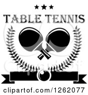Clipart Of Black And White Crossed Table Tennis Paddles In A Laurel Wreath With A Ping Pong Ball Banner And Stars With Text Royalty Free Vector Illustration by Vector Tradition SM