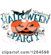 Clipart Of A Jackolantern Skulls And Bat With This Weekend Halloween Party Text Royalty Free Vector Illustration