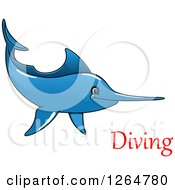 Clipart Of A Cartoon Blue Swordfish With Diving Text Royalty Free Vector Illustration by Vector Tradition SM