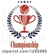 Clipart Of A Basketball Over A Trophy In A Laurel Wreath With Championship Text Royalty Free Vector Illustration