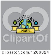 Clipart Of Earth With Lets Save Our Planet Text On Gray Royalty Free Vector Illustration by elena