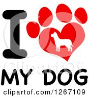 Clipart Of A Paw Print And Silhouette With I Love My Dog Text Royalty Free Vector Illustration