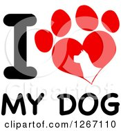 Clipart Of A Paw Print And Partial Silhouette With I Love My Dog Text Royalty Free Vector Illustration