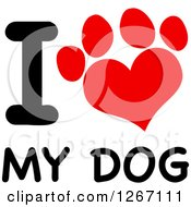 Clipart Of A Paw Print With I Love My Dog Text Royalty Free Vector Illustration