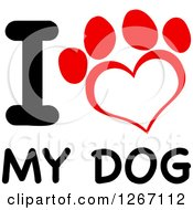 Clipart Of A Heart Shaped Paw Print With I Love My Dog Text Royalty Free Vector Illustration