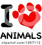 Clipart Of A Red Heart Shaped Paw Print With I Love Animals Text Royalty Free Vector Illustration
