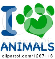 Clipart Of A Green Heart Shaped Paw Print With Blue I Love Animals Text Royalty Free Vector Illustration