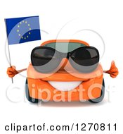 Clipart Of A 3d Orange Car Wearing Sunglasses And Holding A European Flag And Thumb Up Royalty Free Illustration