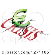 Clipart Of A 3d Green Euro Symbol Crashing Onto The Word Crisis Royalty Free Vector Illustration