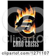 Clipart Of A Flaming Euro Currency Symbol Under Crisis Text On Black Royalty Free Vector Illustration