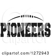 Clipart Of A Black And White American Football And Pioneers Text Royalty Free Vector Illustration by Johnny Sajem