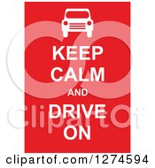 Clipart Of White Keep Calm And Drive On Text With A Car On Red Royalty Free Vector Illustration
