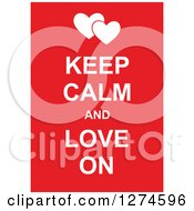 Clipart Of White Keep Calm And Love On Text With Hearts On Red Royalty Free Vector Illustration by Prawny