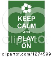 Clipart Of White Keep Calm And Play On Text With A Soccer Ball On Green Royalty Free Vector Illustration by Prawny