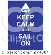 Clipart Of White Keep Calm And Sail On Text With A Boat On Blue Royalty Free Vector Illustration by Prawny