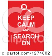 Clipart Of White Keep Calm And Search On Text With A Magnifying Glass On Red Royalty Free Vector Illustration by Prawny