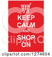Clipart Of White Keep Calm And Shop On Text With A Shopping Cart On Red Royalty Free Vector Illustration by Prawny