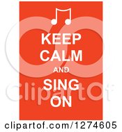 Clipart Of White Keep Calm And Sing On Text With Music Notes On Orange Royalty Free Vector Illustration