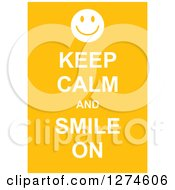 Clipart Of White Keep Calm And Smile On Text With A Smiley Face On Yellow Royalty Free Vector Illustration by Prawny