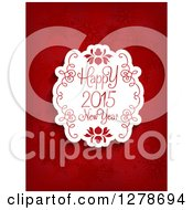 Clipart Of A 2015 Happy New Year Greeting In A White Floral Swirl Frame On Red Snowflakes Royalty Free Vector Illustration