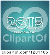 Clipart Of A Happy New Year 2015 Greeting Over Turquoise Diamonds Royalty Free Vector Illustration