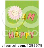 Clipart Of A Pink Daisy Flower With I Am Happy Text On Grungy Green Royalty Free Vector Illustration