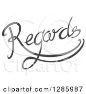 Clipart Of Written Gray Regards Text Royalty Free Vector Illustration by Cherie Reve