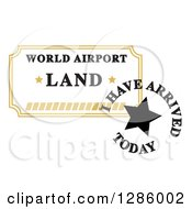 Clipart Of A Passport Stamp Of World Airport Land I Have Arrived Today Royalty Free Vector Illustration