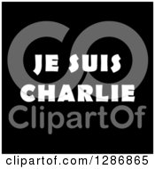 Clipart Of White Je Suis Charlie Text On Black Royalty Free Illustration by oboy