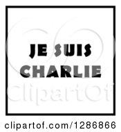 Clipart Of Black Je Suis Charlie Text And A Border On White Royalty Free Illustration by oboy