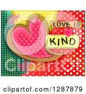 Clipart Of A Heart Over Colorful Patterns With Love Is Kind Text Royalty Free Illustration