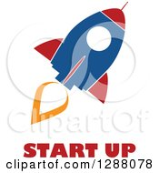 Clipart Of A Modern Flat Design Of A Blue Red And White Rocket With An Orange Trail And Start Up Text Royalty Free Vector Illustration
