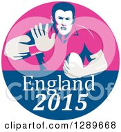 Clipart Of A Retro Fending Rugby Union Player With Ball In A Pink And Blue England 2015 Circle Royalty Free Vector Illustration