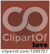 Valentine Heart Corrugated Cardboard Background With Love Text