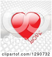 Clipart Of 3d Reflective Red And White Valentine Hearts With LOVE Text Over A Gray And White Grid Background Royalty Free Vector Illustration