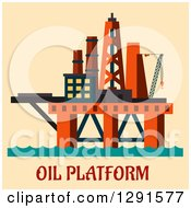 Clipart Of A Flat Modern Design Oil Rig Platform At Sea Over Text Royalty Free Vector Illustration