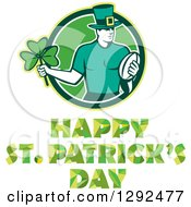 Clipart Of A Retro Irish Rugby Player With A Ball And Shamrock In A Green And White Circle Over Happy St Patricks Day Text Royalty Free Vector Illustration