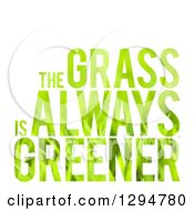 Clipart Of Patterned The Grass Is Always Greener Text On White Royalty Free Illustration