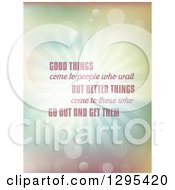 Clipart Of Good Things Come To People Who Wait But Better Things Come To Those Who Go Out And Get Them Saying On A Burst With Flares And Pastel Royalty Free Vector Illustration by KJ Pargeter